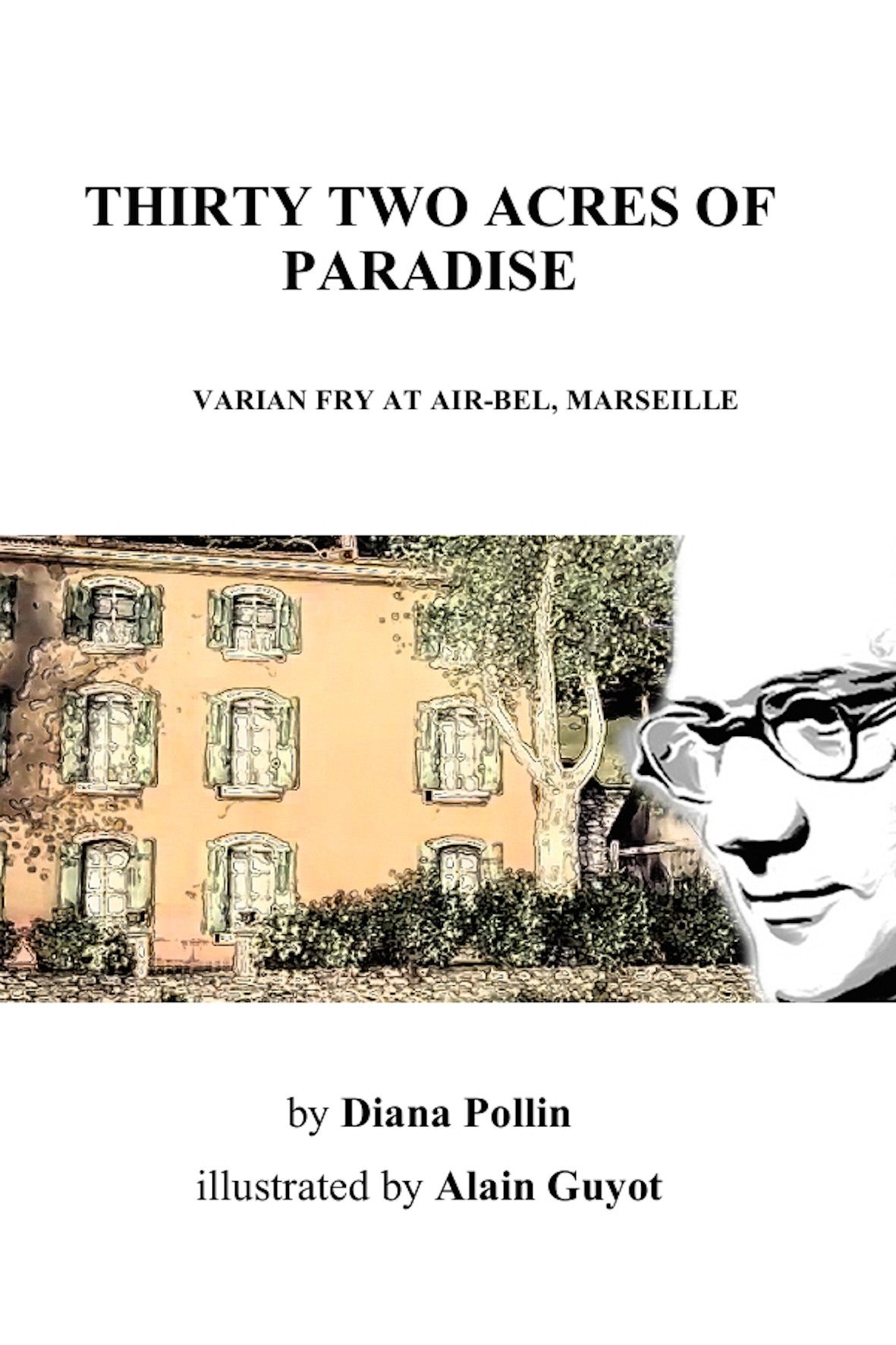 Thirty-Two Acres of Paradise by Diana Pollin and Alain Guyot